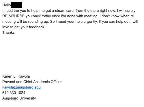 I need the you to help me get a steam card from the store right now, I will surely REIMBURSE you back today once I'm done with meeting. I don't know when re meeting will be rounding up. So I need your help urgently. If you can help out I will love to get your feedback.