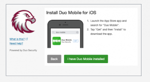 Install Duo Mobile for iOS. Launch the Apps Store app and install Duo Mobile