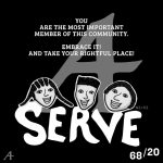 You are the most important member of this community. Embrace it! And take your rightful place! Serve.